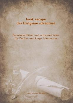 Book escape - das Exitgame adventure. Fesselnde Rätsel und schwere Codes für Denker und kluge Abenteurer - Carsten Richter  [Taschenbuch]