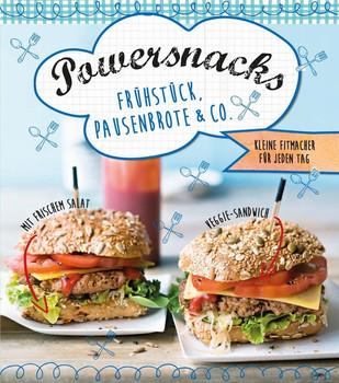 Powersnacks, Frühstück, Pausenbrote & Co.. Kleine Fitmacher für jeden Tag [Gebundene Ausgabe]