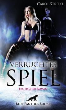 Verruchtes Spiel   Erotischer Roman. Sie entdeckt Sexualität und Lust sowie die Intensität ihrer eigenen Begierden ... - Carol Stroke  [Taschenbuch]