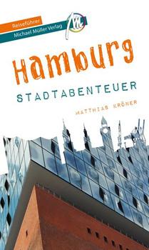 Hamburg - Stadtabenteuer Reiseführer Michael Müller Verlag - Matthias Kröner  [Taschenbuch]