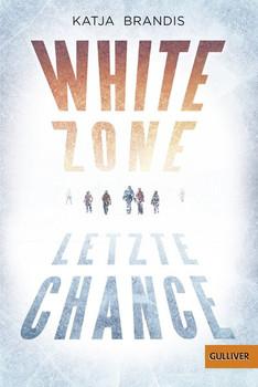 White Zone - Letzte Chance. Roman - Katja Brandis  [Taschenbuch]