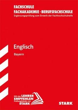 Ergänzungsprüfung Fachschule/Fachakademie Bayern - Englisch [Taschenbuch]