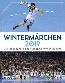 Wintermärchen 2019. Die Höhepunkte der Handball-WM in Bildern [Taschenbuch]