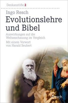 Evolutionslehre und Bibel. Auswirkungen auf die Weltanschauung im Vergleich - Ingo Resch  [Gebundene Ausgabe]