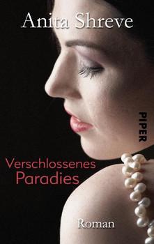 Verschlossenes Paradies. Roman - Anita Shreve  [Taschenbuch]