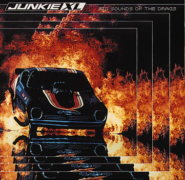 Junkie Xl - Big Sounds of the Drags