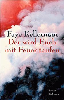 Der wird Euch mit Feuer taufen - Faye Kellerman