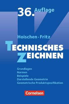 Hoischen / Technisches Zeichnen. Grundlagen, Normen, Beispiele, Darstellende Geometrie. Fachbuch - Hans Hoischen  [Taschenbuch]