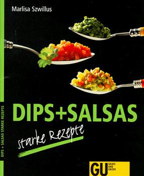 DIPS + SALSAS : starke Rezepte. (GU) - Marlisa Szwillus