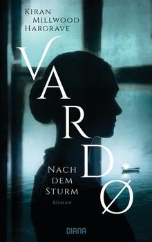 Vardo – Nach dem Sturm. Roman - Kiran Millwood Hargrave  [Gebundene Ausgabe]