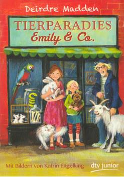 Tierparadies Emily & Co. - Deirdre Madden [Taschenbuch]