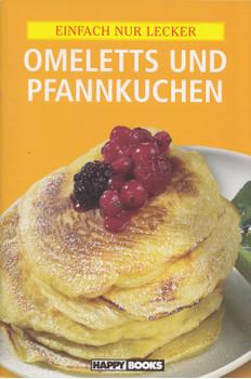Einfach nur lecker: Omeletts und Pfannkuchen [Broschiert]