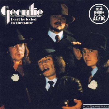 Geordie - Don'T Be Fooled By the Name