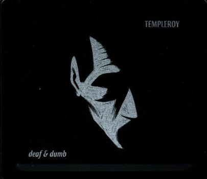 Templeroy - Deaf and Dumb