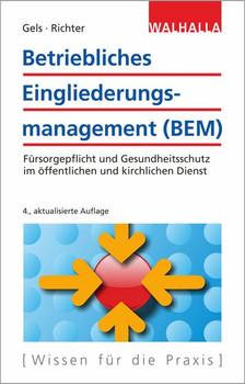Betriebliches Eingliederungsmanagement (BEM). Fürsorgepflicht und Gesundheitsschutz im öffentlichen und kirchlichen Dienst - Raymund Gels  [Taschenbuch]