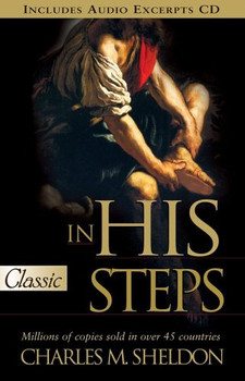 In His Steps: What Would Jesus Do? (Pure Gold Classics) - Sheldon, Charles Monroe