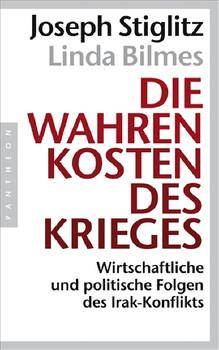Die wahren Kosten des Krieges: Wirtschaftliche und politische Folgen des Irak-Konflikts - Joseph Stiglitz