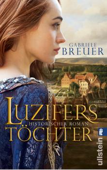 Luzifers Töchter: Historischer Roman - Breuer, Gabriele
