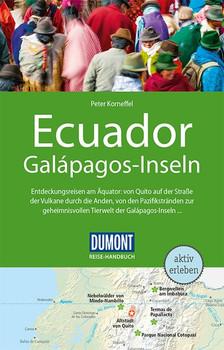 DuMont Reise-Handbuch Reiseführer Ecuador, Galápagos-Inseln. mit Extra-Reisekarte - Peter Korneffel  [Taschenbuch]