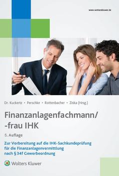 Finanzanlagenfachmann/-fraund Zur Vorbereitung auf die IHK-Sachkundeprüfung für die Finanzanlagenvermittlung nach § 34f GewO [Gebundene Ausgabe]