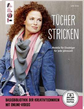 Tücher stricken (kreativ.startup.). Modelle für Einsteiger für jede Jahreszeit. Mit Online-Videos - Julia Grau  [Taschenbuch]