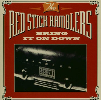 the Red Stick Ramblers - Bring It on Down