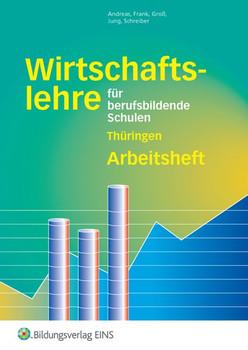 Wirtschaftslehre / Wirtschaftslehre für berufsbildende Schulen in Thüringen. Ausgabe für berufsbildende Schulen in Thüringen / Arbeitsheft [Taschenbuch]