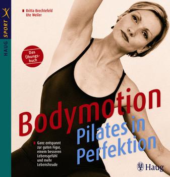 Bodymotion-Pilates in Perfektion - Britta Brechtefeld