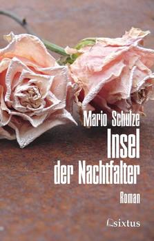 Insel der Nachtfalter - Mario Schulze  [Taschenbuch]