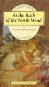 At the Back of the North Wind (Wordsworth Children's Classics) - GEORGE MACDONALD