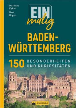Einmalig Baden-Württemberg. 150 Besonderheiten und Kuriositäten - Uwe Bogen  [Taschenbuch]