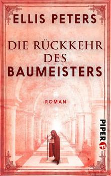 Die Rückkehr des Baumeisters. Roman - Ellis Peters  [Taschenbuch]