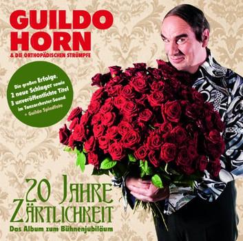 Guildo Horn und Die Orthopädischen Strümpfe - 20 Jahre Zärtlichkeit - Das Album zum Bühnenjubiläum