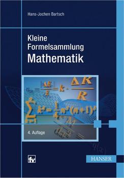 Kleine Formelsammlung Mathematik - Hans-Jochen Bartsch