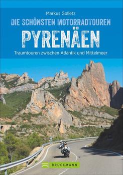 Die schönsten Motorradtouren Pyrenäen. Traumtouren zwischen Atlantik und Mittelmeer - Markus Golletz  [Taschenbuch]