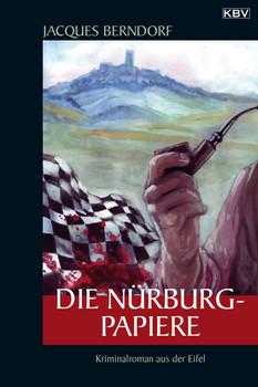 Die Nürburg-Papiere: Kriminalroman aus der Eifel - Jacques Berndorf