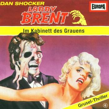 Larry Brent   6 - Larry Brent - Folge 6: Im Kabinett des Grauens