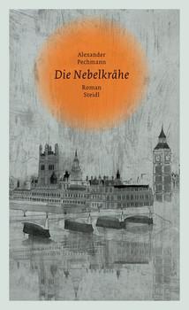 Die Nebelkrähe - Alexander Pechmann  [Gebundene Ausgabe]