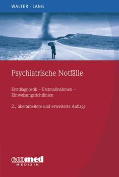 Psychiatrische Notfälle. Erstmaßnahmen - Einweisungsrichtlinien - Fallbeispiele - Undine Lang  [Taschenbuch]