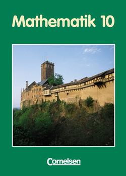 Mathematik Sekundarstufe II. Thüringen - Bisherige Ausgabe: Mathematik, Sekundarstufe I/II (EURO), Thüringen, Mathematik 10 - Anton Bigalke