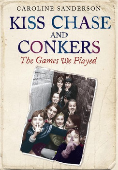 Kiss Chase and Conkers - Sanderson, Caroline
