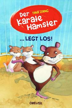 Der Karatehamster legt los! - Tina Zang  [Gebundene Ausgabe]