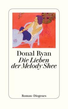 Die Lieben der Melody Shee - Donal Ryan  [Gebundene Ausgabe]