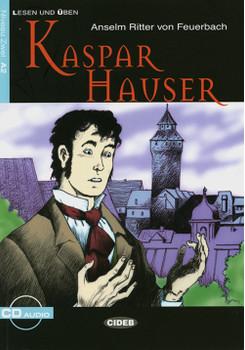 Kaspar Hauser: Deutsche Lektüre für das GER-Niveau A2 - Ritter von Feuerbach, Anselm