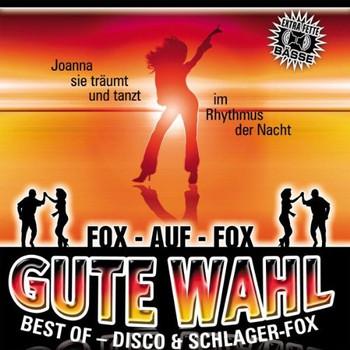 Various - Gute Wahl-Best of Disco-& Schlager-Fox