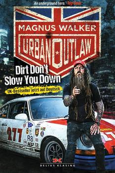 Urban Outlaw. Dirt Don't Slow You Down - Magnus Walker  [Gebundene Ausgabe]