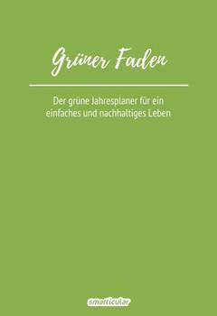 Grüner Faden. Der grüne Jahresplaner für ein einfaches und nachhaltiges Leben [Gebundene Ausgabe]