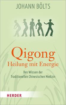 Qigong - Heilung mit Energie (HERDER spektrum) - Bölts, Johann