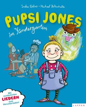 Pupsi Jones im Kindergarten. Mit zusätzlichen Liedern zum Herunterladen! - Inka Weber  [Gebundene Ausgabe]