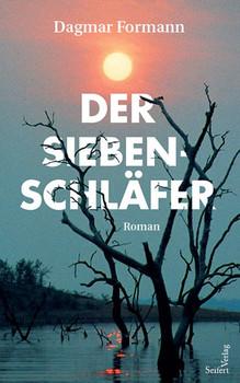 Der Siebenschläfer - Dagmar Formann [Gebundene Ausgabe]